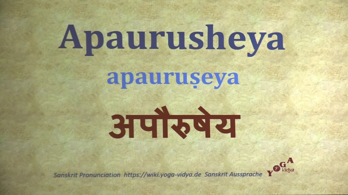 What Is Meant By The Term 'Apaurusheya' ?